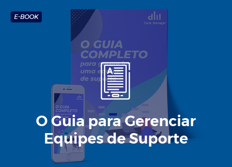 Desk Manager - Ebook - O guia para gerenciar equipes de suporte