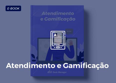 Desk Manager - Ebook sobre Atendimento e Gamificação